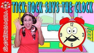 Tick Tock Says The Clock | Children's Songs | Nursery Rhymes | Music For Kids | Sing With Sandra