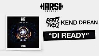 Beatz Freq, Kend & Drean - Di Ready (Original Mix)