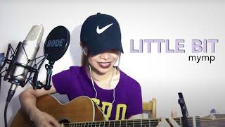 A Little Bit (Cover) - MYMP