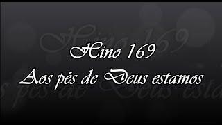CCB Hino 169 -  Aos pés de Deus estamos