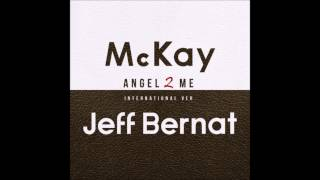 Angel 2 Me [Ft Jeff Bernat] (International Version) - McKay