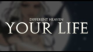 Different Heaven - Your Life