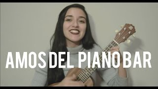 Amos del piano bar - Taburete (Ukelele Cover by Leyre Basarte)