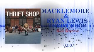 Macklemore & Ryan Lewis - Thrift Shop (Bass Boosted)