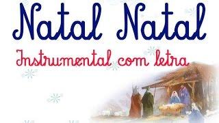 Natal Natal - Versão instrumental, com letra