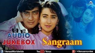 Sangraam   Full Song | Ajay Devgan, Karishma Kapoor, Ayesha Jhulka | JUKEBOX | 90's Superhit Songs