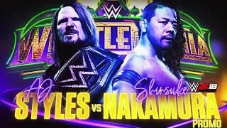 AJ Styles vs Shinsuke Nakamura - Wrestlemania 34 Promo - WWE 2K18