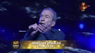 """José Luis Perales - """"¿Y cómo es él?"""" - Festival Internacional de Peñas Villa María 2017"""