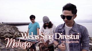 Welas Sing Direstui - Mahesa