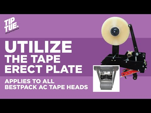 Utilize the Tape Erect Plate