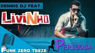 Perigosa - Mc Livinho feat. Dennis DJ (Áudio Oficial)