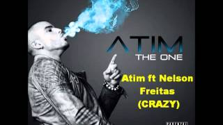 Atim ft Nelson Freitas  Crazy