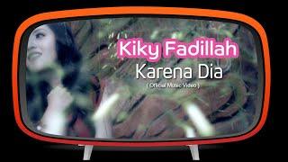 Karena Dia - Kiky Fadillah