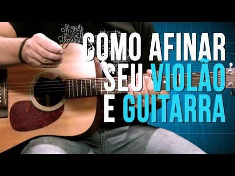 Como Afinar Seu Violão e Guitarra