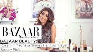Rosemin Madhavji Shares Her Top Travel Beauty Picks | Bazaar Beauty | Harper's Bazaar Arabia