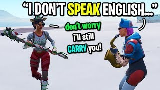 I CARRIED a foreign kid who CAN'T SPEAK any English on Fortnite...