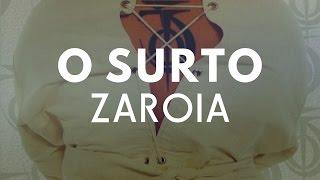O Surto | Zaroia