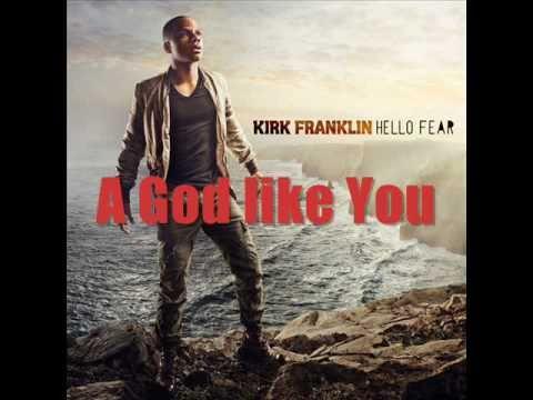 A God like You - Kirk Franklin w/ Lyrics