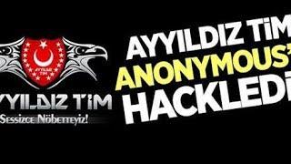 Anonymous Türkiye'ye Mesajı Ve Ayyıldız Tim ' in Tokat Gibi Cevabı ( İzlerken Gururlanacaksınız)