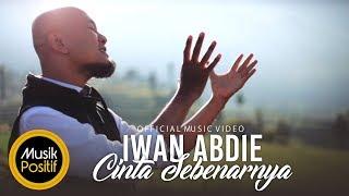 Cinta Sebenarnya - Iwan Abdie