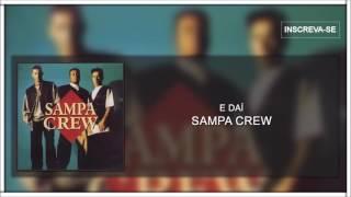Sampa Crew - E daí (Verdadeira Paixão)[Áudio Oficial]