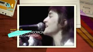 """Adelanto - Ciclo 30 Años de Democracia: """"Todavía cantamos"""""""
