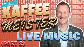 #SanteeSaturdays Episode 51 - Kaffee Meister Pt 2 Live Music