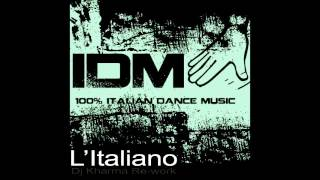 IDM - L'Italiano ( Dj Kharma Re-Work ) cover of Toto Cutugno