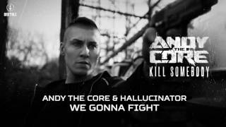 Andy The Core & Hallucinator - We Gonna Fight (Brutale 033)