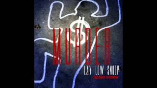 "LAY LOW SNOOP ""MURDER"""