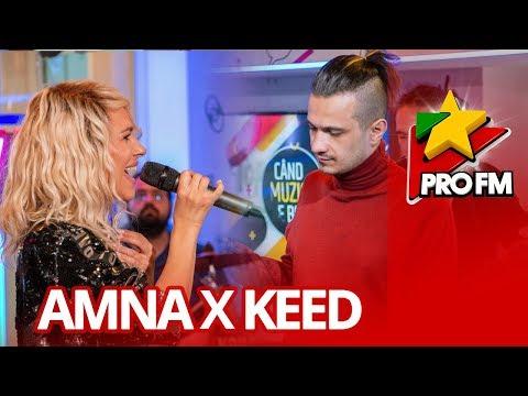 Amna x Keed - Ce ramane de facut | ProFM LIVE