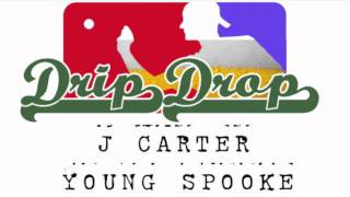 Drip Drop - J.Carter and Spooke Dunkin