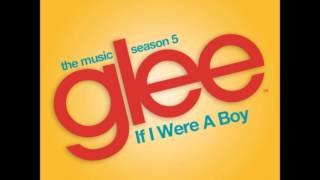 Glee - If I Were A Boy