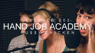 Hand Job Academy - Pu$$y Chicken