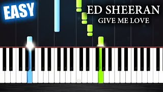 Ed Sheeran - Give Me Love - EASY Piano Tutorial by PlutaX