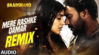 Mere Rashke Qamar (Remix) Full Audio Song | Baadshaho | DJ Chetas | Ajay Devgn  Ileana D'Cruz