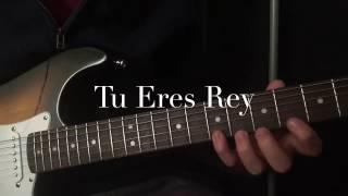 Tu Eres Rey - Barak Feat  Christine D' Clario | Tutorial Guitarra
