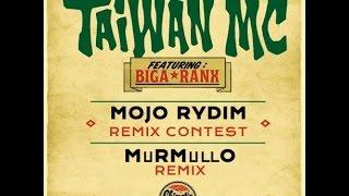 Taiwan Mc feat Biga Ranx - Mojo Rydim (Murmullo Remix) | Free Download
