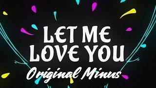 Dj Snake ft.Sasha Sandeles (Justin Bieber) - Let Me Love You Original Instrumental