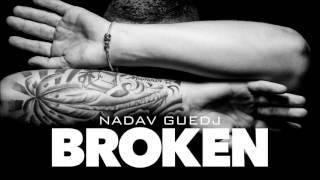 Nadav Guedj - Broken - 'נדב גדג