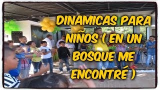 DINAMICAS PARA NIÑOS #15 (En un bosque me encontre)  | DYNAMIC FOR CHILDREN #15