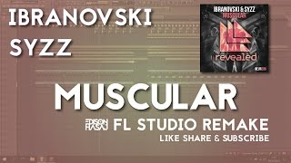 FREE FLP: Ibranovski Syzz - Muscular  Fl Studio Remake