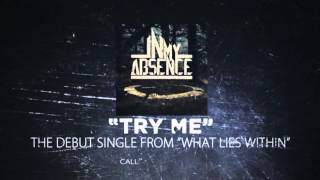 Try Me- In My Absence (Official Lyric Video)