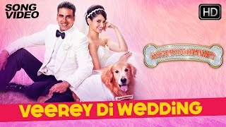 Download Veerey Di Wedding Song from Its Entertainment Movie Ft. Akshay Kumar and Tamannaah Bhatia