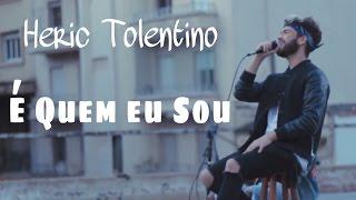 Heric Tolentino - É Quem Eu Sou (Acústico)