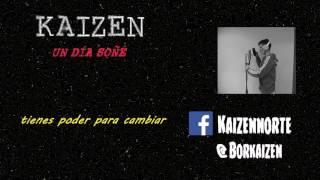 Kaizen - Un día soñe (Ft 34 Soundz)