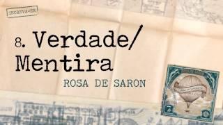 Rosa de Saron - Verdade / Mentira (Álbum Cartas aos Remetente)