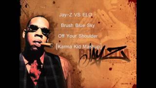 Jay-Z VS ELO - Brush Blue Sky Off Your Shoulder [Karma Kid Mashup]