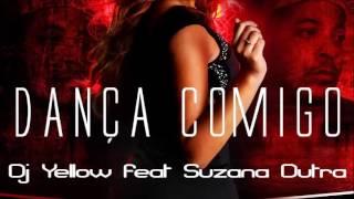 DJ Yellow feat. Suzana Dutra - Dança Comigo (Audio)