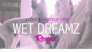 "J Cole X Marcela Cruz ""Wet Dreamz"" Remix"